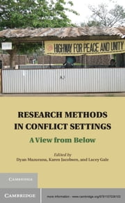 Research Methods in Conflict Settings - A View from Below ebook by Dyan Mazurana,Karen Jacobsen,Lacey Andrews Gale