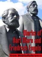 Works Of Karl Marx And Friedrich Engels: Das Kapital, Communist Manifesto, Eighteenth Brumaire Of Louis Bonaparte And More (Mobi Collected Works) ebook by Friedrich Engels, Karl Marx