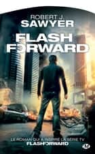 Flashforward ebook by Robert J. Sawyer, Thierry Arson