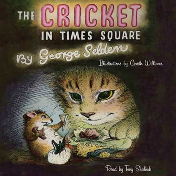The Cricket in Times Square audiobook by George Selden
