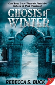 Ghosts of Winter ebook by Rebecca S. Buck