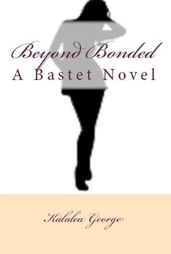 Beyond Bonded ebook by Kalalea George