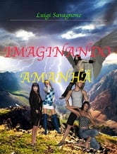 Imaginando amanhã ebook by Luigi Savagnone