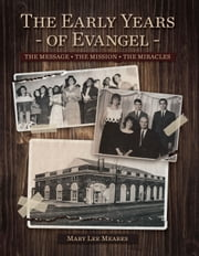 The Early Years of Evangel ebook by Mary Lee Meares