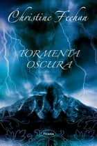 Tormenta oscura ebook by Christine Feehan