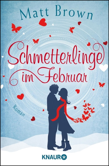 Schmetterlinge im Februar - Roman ebook by Matt Brown