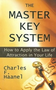 The Master Key System ebook by Charles F. Haanel