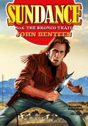 The Bronco Trail (A Sundance Western: Book 6) ebook by John Benteen
