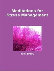 Meditations for Stress Management ebook by Tami Brady