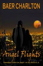 Angel Flights ebook by Baer Charlton