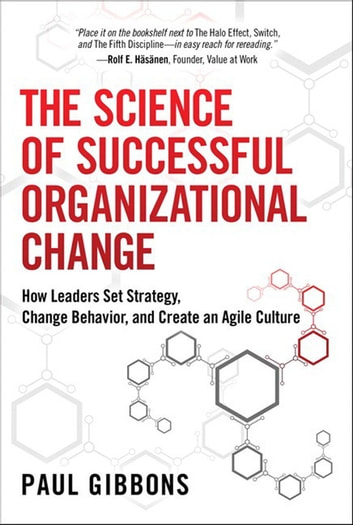 The science of successful organizational change ebook by paul the science of successful organizational change how leaders set strategy change behavior and fandeluxe Image collections