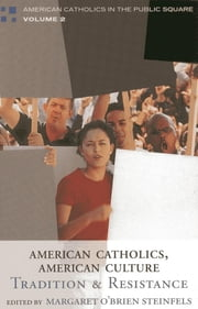 American Catholics, American Culture - Tradition and Resistance ebook by Margaret O'Brien Steinfels,Peter Steinfels,Robert Royal,J Bottum,Gail Buckley,Daniel Callahan,Michele Dillon,Richard M. Doerflinger,William Donohue,Kenneth J. Doyle,Paul Elie,James T. Fisher,Andrew M. Greeley,Luke Timothy Johnson,Mark Massa,John T. McGreevy,Paul Moses,Susan A. Ross,Robert Royal,Valerie Sayers,Mary C. Segers,Mark Silk,Peter Steinfels,Barbara Dafoe Whitehead,Alan Wolfe,Kenneth L. Woodward,Brian Doyle, author of Spirited Men and Epiphanies & Elegies