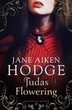 Judas Flowering ebook by Jane Aiken Hodge