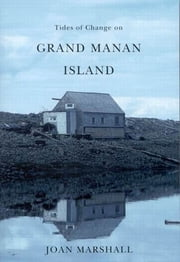 Tides of Change on Grand Manan Island - Culture and Belonging in a Fishing Community ebook by Joan Marshall