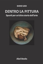 Dentro la pittura ebook by Dario Lodi