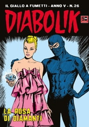DIABOLIK (76): La rosa di diamanti ebook by Angela e Luciana Giussani