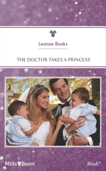 The Doctor Takes A Princess ebook by Leanne Banks