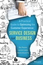 Service Design for Business - A Practical Guide to Optimizing the Customer Experience ebook by Ben Reason, Lavrans Løvlie, Melvin Brand Flu