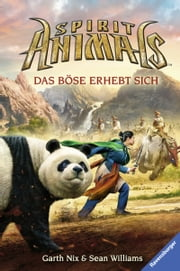 Spirit Animals 3: Das Böse erhebt sich eBook by Garth Nix, Sean Williams, Wolfram Ströle