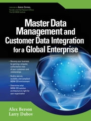 Master Data Management and Customer Data Integration for a Global Enterprise ebook by Berson, Alex