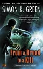 From a Drood to A Kill ebook by Simon R. Green
