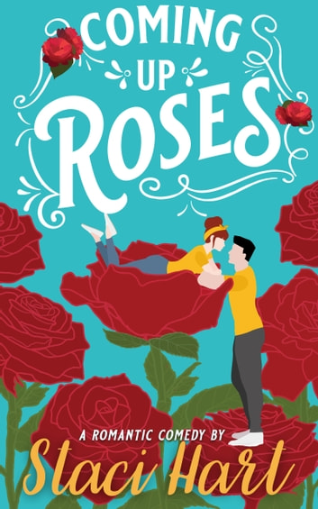 Coming Up Roses ebook by Staci Hart