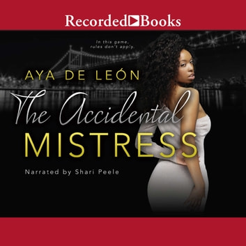 The Accidental Mistress audiobook by Aya De Leon