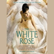 The White Rose audiobook by Amy Ewing