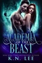 Academia of the Beast ebook by K.N. Lee
