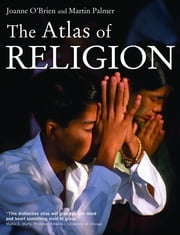 The Atlas of Religion ebook by Joanne O'Brien,Martin Palmer