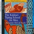 The Kalahari Typing School For Men audiobook by Alexander McCall Smith