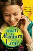 Small Medium at Large eBook by Joanne Levy