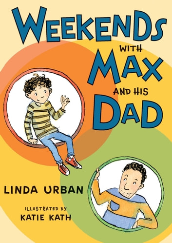 Weekends with Max and His Dad ebook by Linda Urban