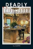 DEADLY LIFE STYLE ebook by D. J. Martin