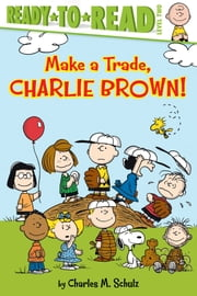Make a Trade, Charlie Brown! - with audio recording ebook by Charles  M. Schulz,Robert Pope,Tina Gallo