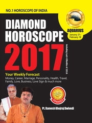 Diamond Horoscope : Aquarius 2017 ebook by Dr. Bhojraj Dwivedi, Pt. Ramesh Dwivedi