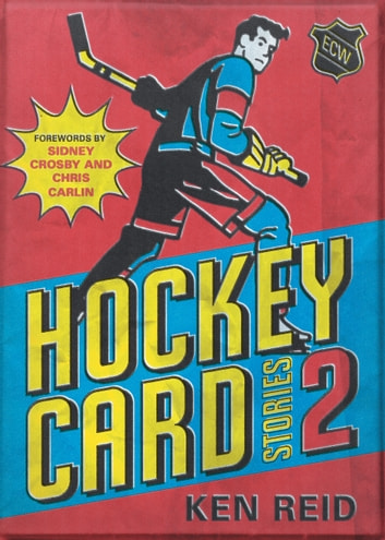 Hockey Card Stories 2 - 59 More True Tales from Your Favourite Players ebook by Ken Reid