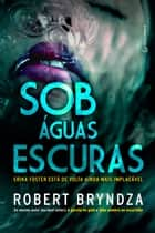 Sob águas escuras ebook by Robert Bryndza, Marcelo Hauck