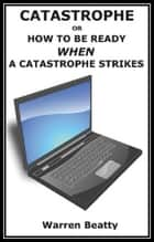 Catastrophe ebook by Warren Beatty