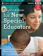 A Survival Guide for New Special Educators ebook by Bonnie S. Billingsley, Mary T. Brownell, Maya Israel,...
