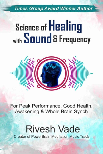 Science of Healing with Sound & Frequency