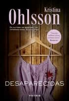 Desaparecidas ebook by Kristina Ohlsson, Rogério Bettoni