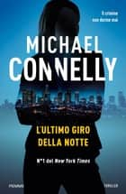 L'ultimo giro della notte ebook by Michael Connelly
