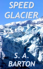 Speed Glacier ebook by S. A. Barton