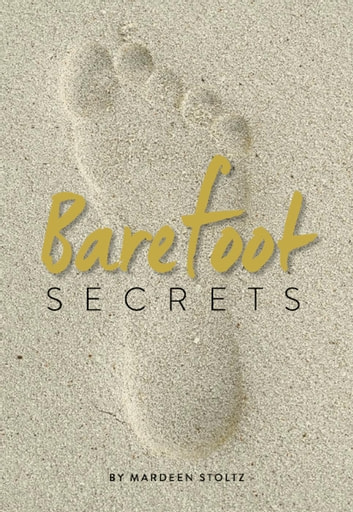 Barefoot Secrets ebook by Mardeen Stoltz