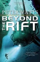 Beyond the Rift ebook by Peter Watts