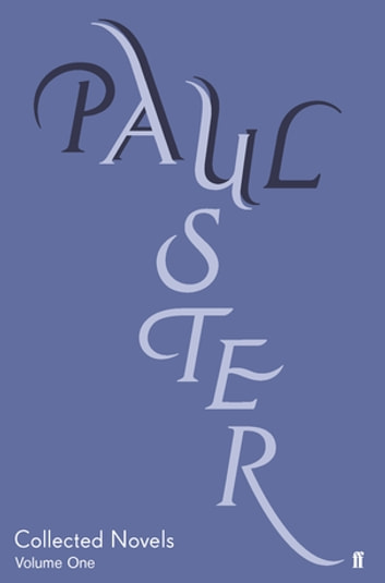 Collected Novels Volume 1 - New York Trilogy, In the Country of Last Things, Moon Palace ebook by Paul Auster