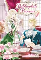 Bibliophile Princess: Volume 4 ebook by Yui