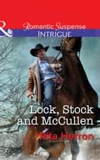 Lock, Stock and McCullen (Mills & Boon Intrigue) (The Heroes of Horseshoe Creek, Book 1) ebook by Rita Herron