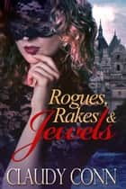 Rogues, Rakes & Jewels ebook by